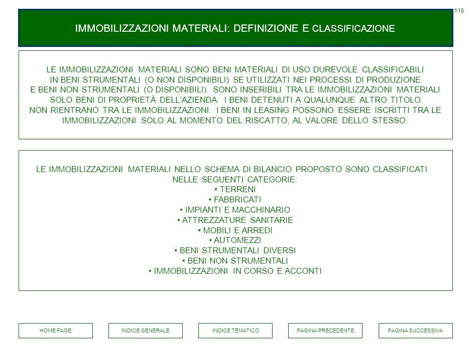 IMMOBILIZZAZIONI MATERIALI: DEFINIZIONE E CLASSIFICAZIONE LE IMMOBILIZZAZIONI MATERIALI SONO BENI MATERIALI DI USO DUREVOLE CLASSIFICABILI IN BENI STR