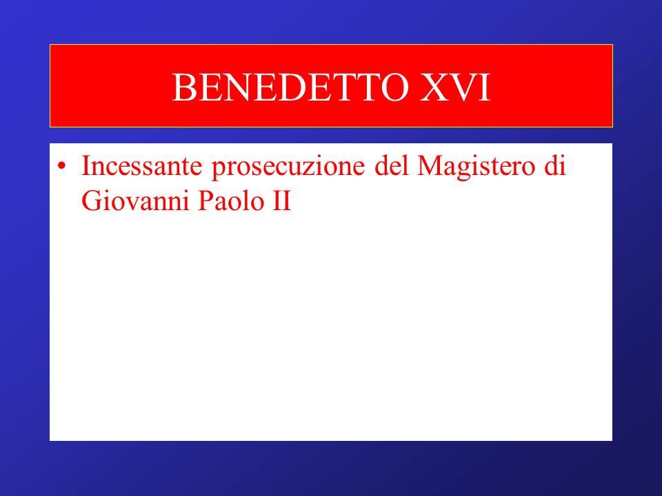 BENEDETTO XVI Incessante prosecuzione del Magistero di Giovanni Paolo II