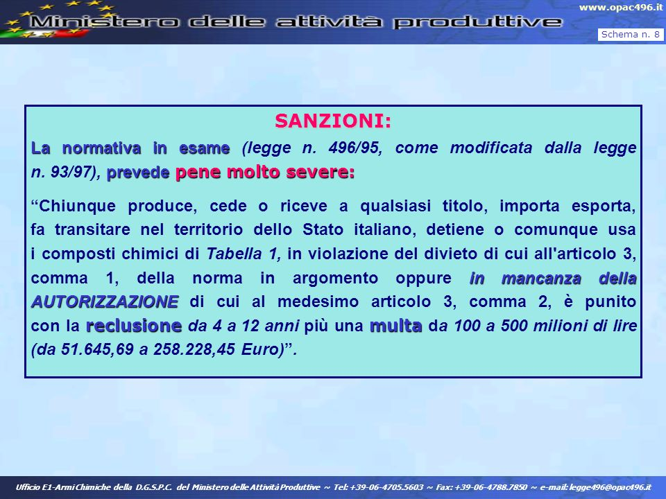 Schema n. 8 www.opac496.it Ufficio E1-Armi Chimiche della D.G.S.P.C. del Ministero delle Attività Produttive ~ Tel: +39-06-4705.5603 ~ Fax: +39-06-478