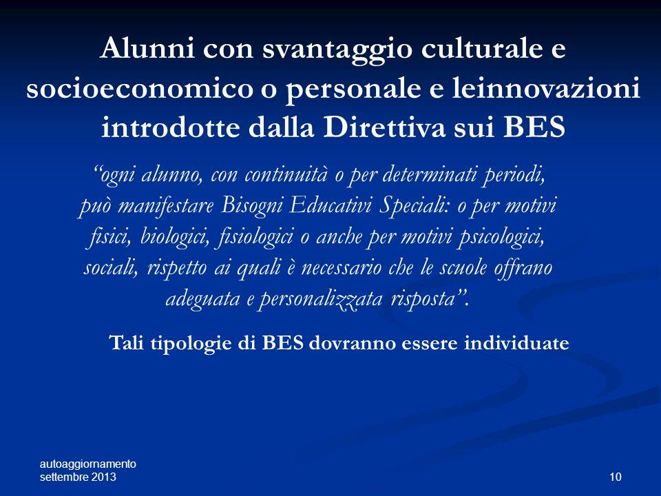 autoaggiornamento settembre 2013 10 Alunni con svantaggio culturale e socioeconomico o personale e leinnovazioni introdotte dalla Direttiva sui BES og