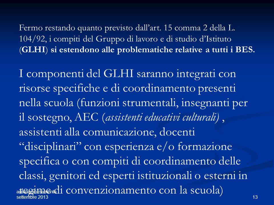 autoaggiornamento settembre 2013 13 Fermo restando quanto previsto dallart. 15 comma 2 della L. 104/92, i compiti del Gruppo di lavoro e di studio dIs