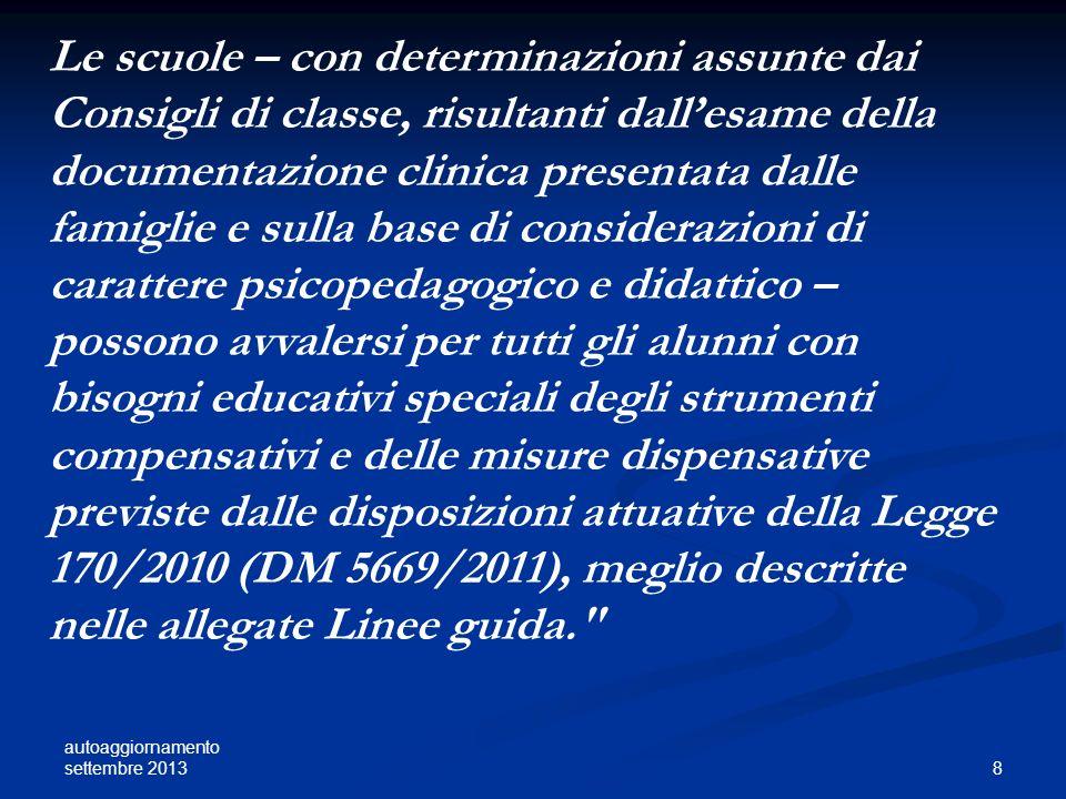 autoaggiornamento settembre 2013 8 Le scuole – con determinazioni assunte dai Consigli di classe, risultanti dallesame della documentazione clinica pr