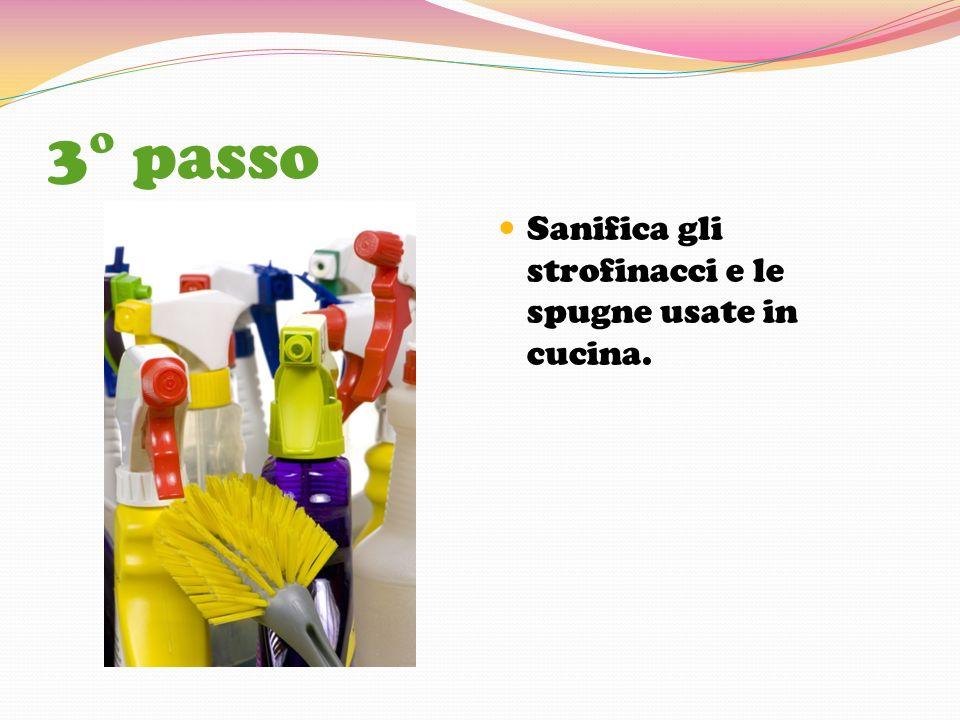 3° passo Sanifica gli strofinacci e le spugne usate in cucina.