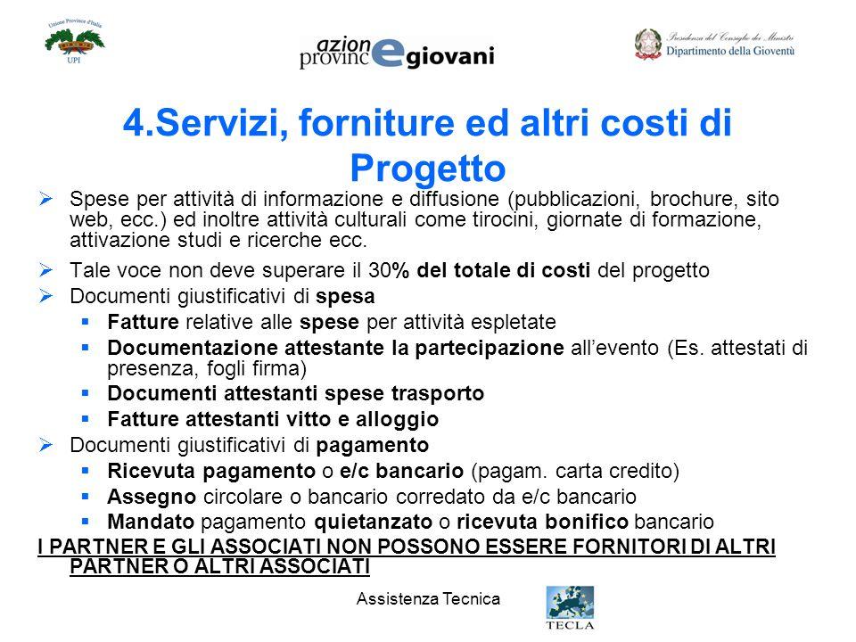 Assistenza Tecnica Spese relative a beni strumentali indispensabili per le attività progettuali (es.