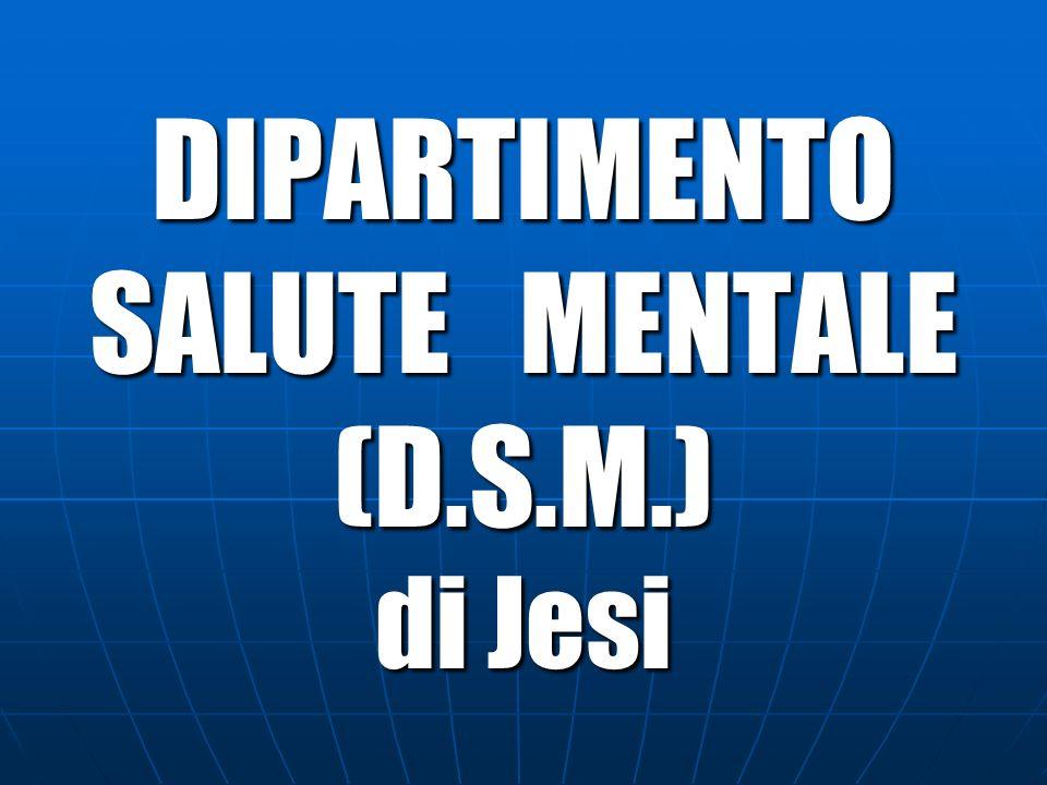 DIPARTIMENTO SALUTE MENTALE (D.S.M.) di Jesi