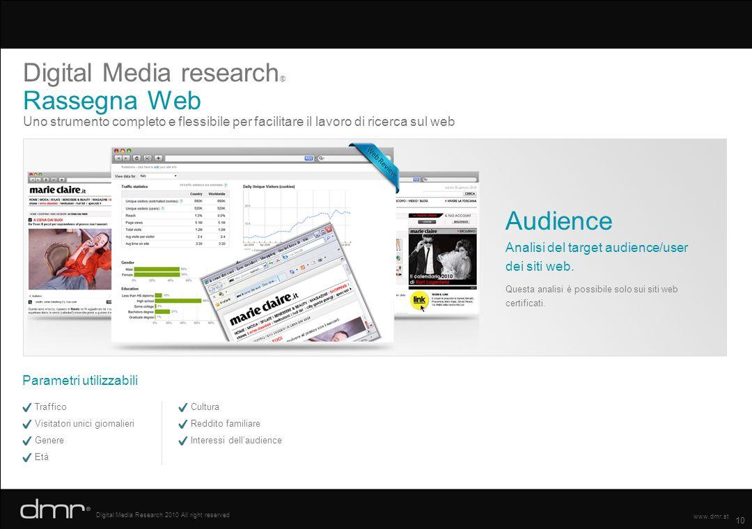 10 Digital Media Research 2010 All right reserved www.dmr.st Digital Media research ® Rassegna Web Uno strumento completo e flessibile per facilitare