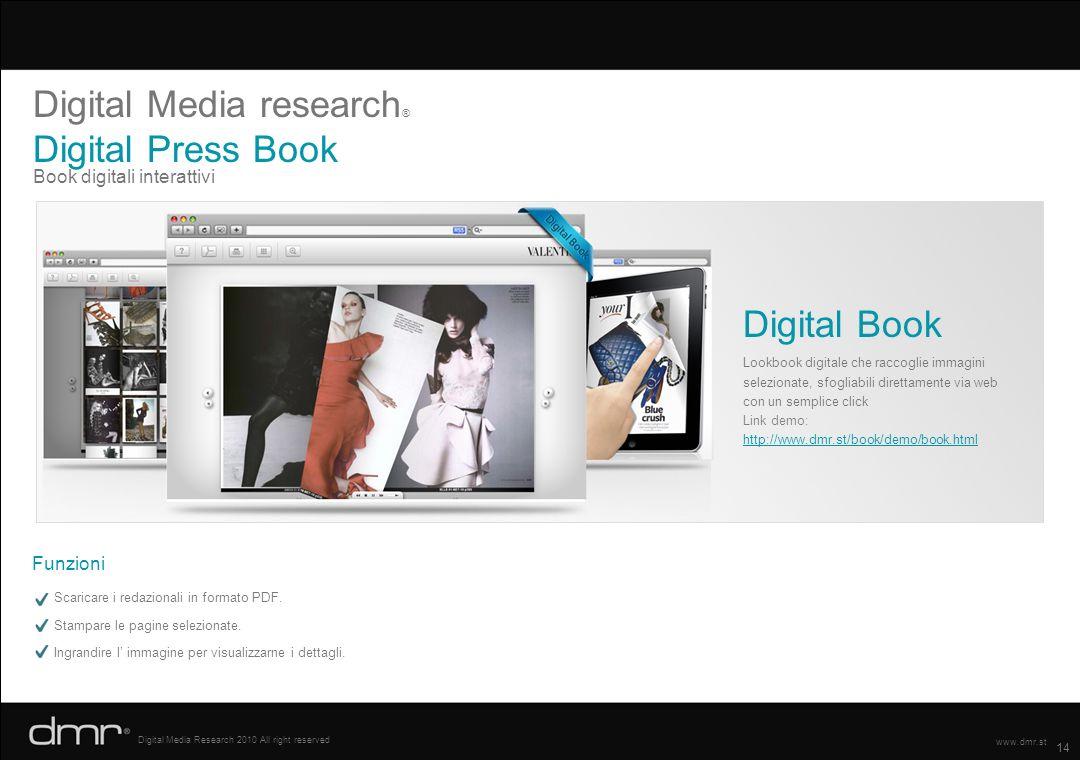 14 Digital Media Research 2010 All right reserved www.dmr.st Book digitali interattivi Digital Media research ® Digital Press Book Scaricare i redazio