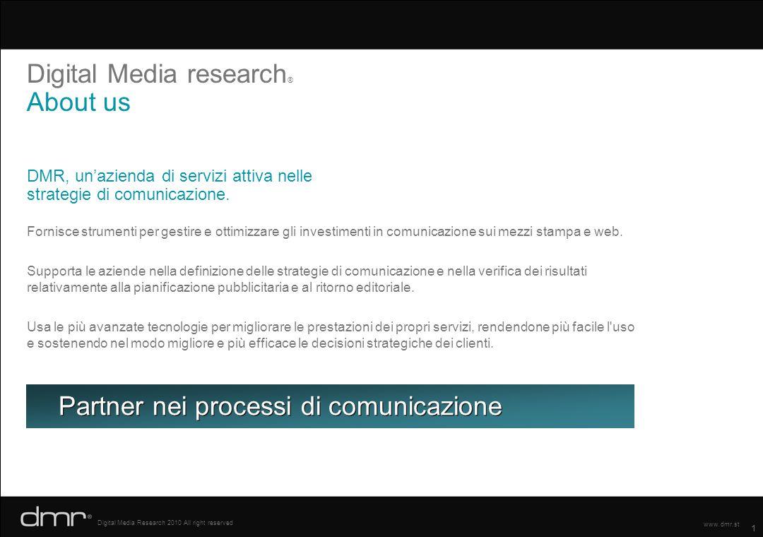 1 www.dmr.st Digital Media research ® About us DMR, unazienda di servizi attiva nelle strategie di comunicazione. Fornisce strumenti per gestire e ott