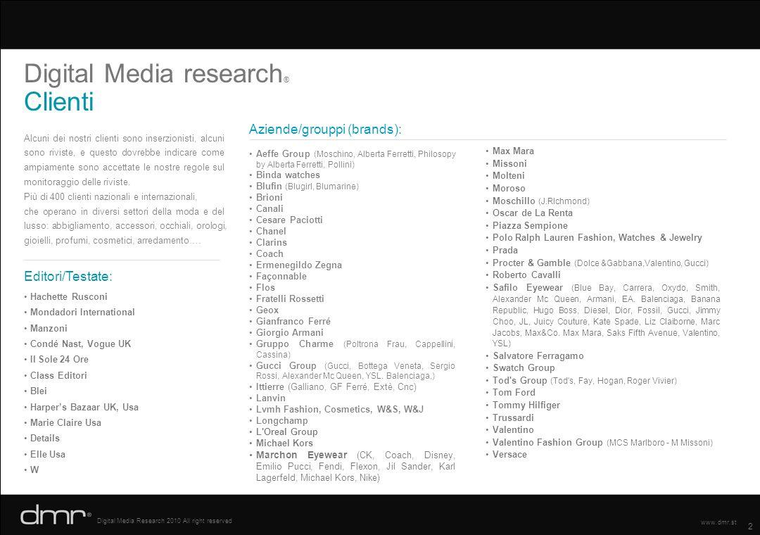 2 Digital Media Research 2010 All right reserved www.dmr.st Digital Media research ® Clienti Alcuni dei nostri clienti sono inserzionisti, alcuni sono