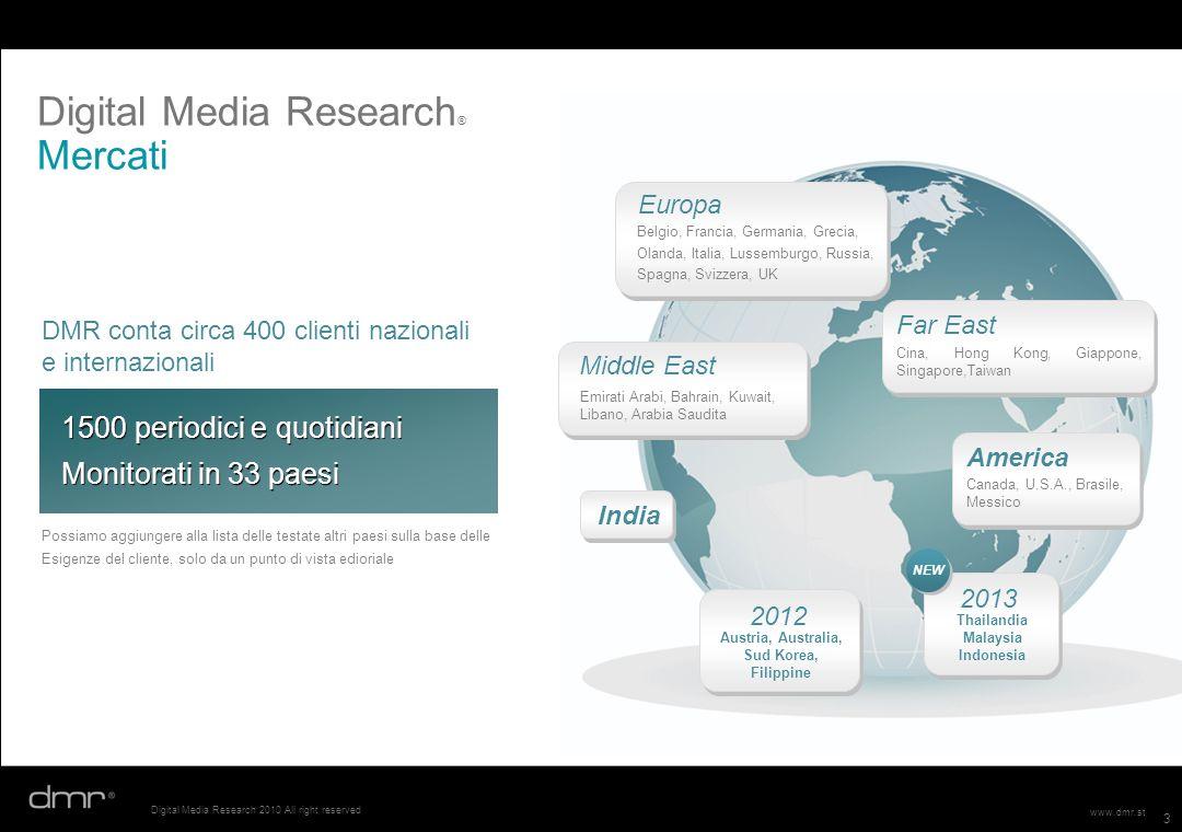 3 Digital Media Research 2010 All right reserved www.dmr.st Digital Media Research ® Mercati DMR conta circa 400 clienti nazionali e internazionali Po