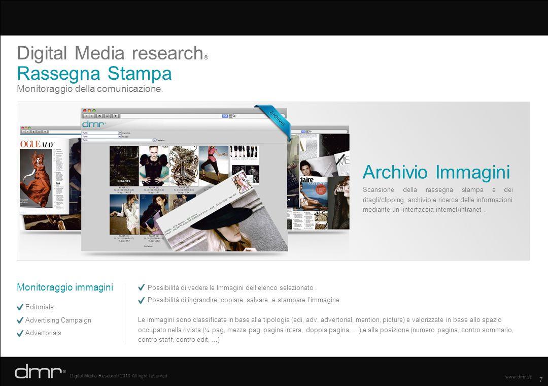 7 Digital Media Research 2010 All right reserved www.dmr.st Monitoraggio della comunicazione. Digital Media research ® Rassegna Stampa Scansione della