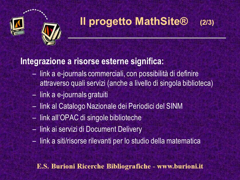 www.silverplatter.com Il progetto MathSite® (2/3) Integrazione a risorse esterne significa: –link a e-journals commerciali, con possibilità di definir
