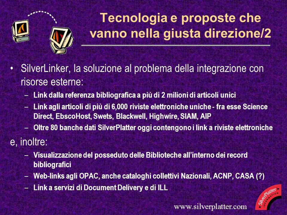 www.silverplatter.com Tecnologia e proposte che vanno nella giusta direzione/2 SilverLinker, la soluzione al problema della integrazione con risorse e