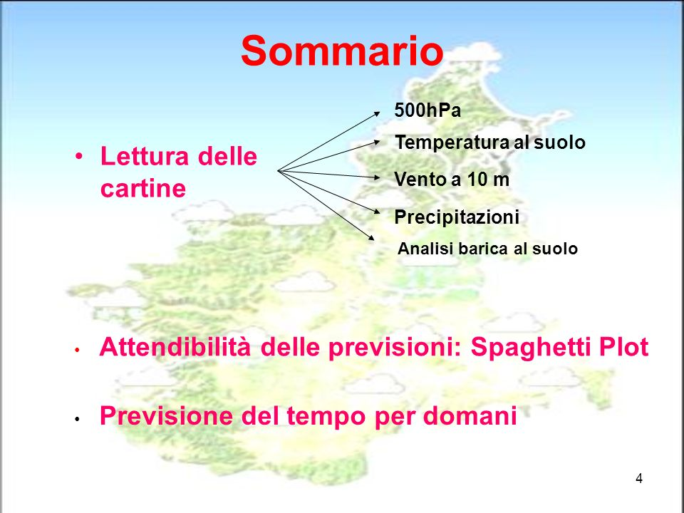 4 Sommario Lettura delle cartine Previsione del tempo per domani 500hPa Temperatura al suolo Vento a 10 m Precipitazioni Analisi barica al suolo Atten