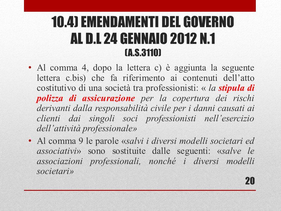 10.4) EMENDAMENTI DEL GOVERNO AL D.L 24 GENNAIO 2012 N.1 (A.S.3110) Al comma 4, dopo la lettera c) è aggiunta la seguente lettera c.bis) che fa riferi