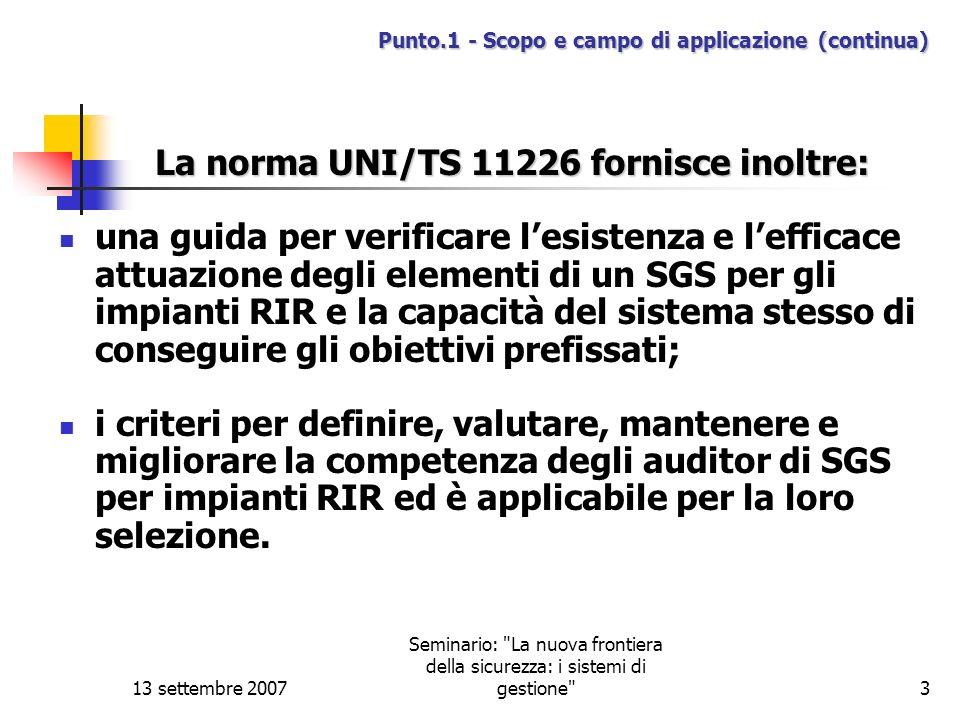 13 settembre 2007 Seminario: La nuova frontiera della sicurezza: i sistemi di gestione 4 Punto.2 – Riferimenti Normativi UNI 10616: impianti di processo RIR.