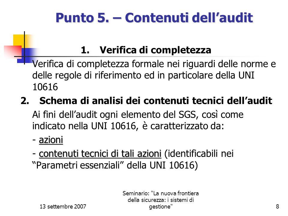13 settembre 2007 Seminario: La nuova frontiera della sicurezza: i sistemi di gestione 9 Punto 5.