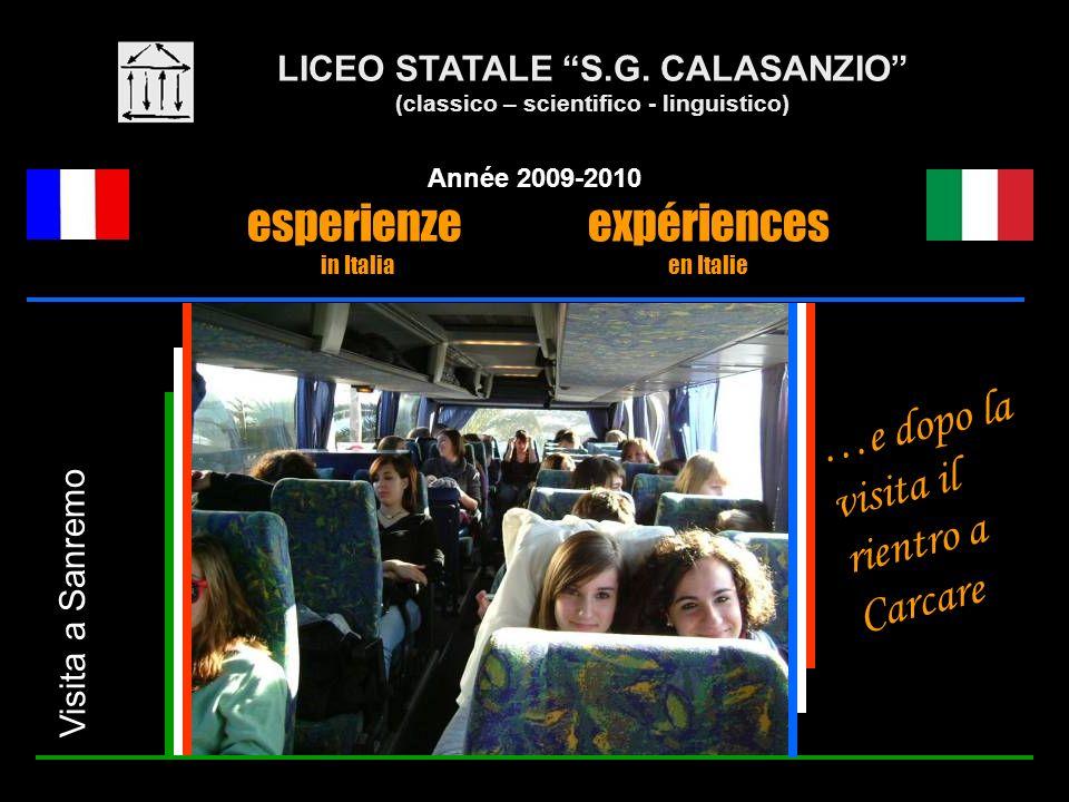 LICEO STATALE S.G. CALASANZIO (classico – scientifico - linguistico) Année 2009-2010 esperienze expériences in Italia en Italie Visita a Sanremo …e do
