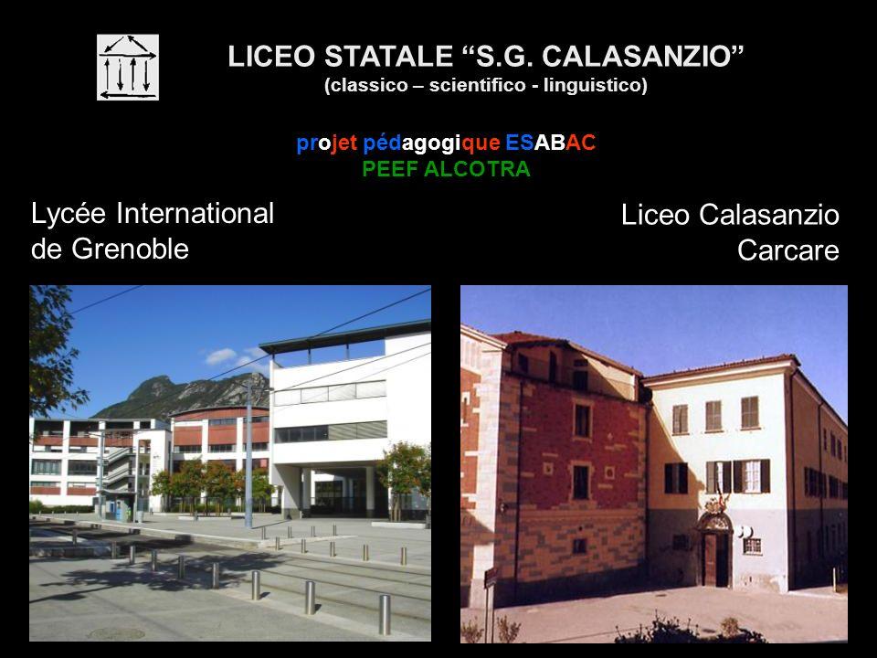 projet pédagogique ESABAC PEEF ALCOTRA LICEO STATALE S.G. CALASANZIO (classico – scientifico - linguistico) Lycée International de Grenoble Liceo Cala