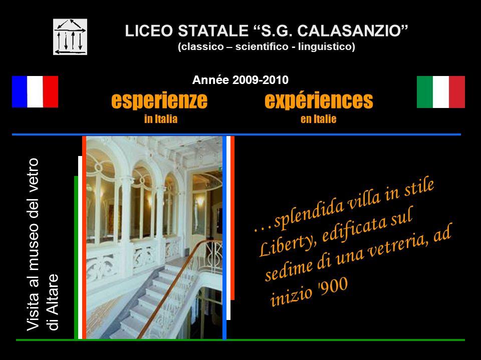 LICEO STATALE S.G. CALASANZIO (classico – scientifico - linguistico) Année 2009-2010 esperienze expériences in Italia en Italie Visita al museo del ve