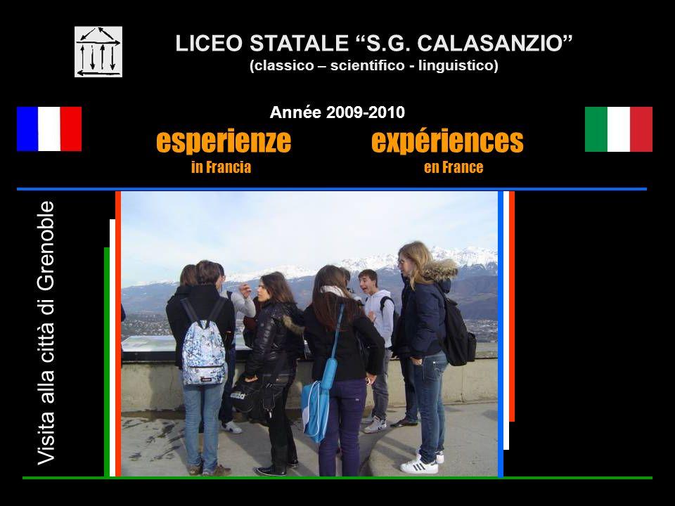 LICEO STATALE S.G. CALASANZIO (classico – scientifico - linguistico) Année 2009-2010 esperienze expériences in Francia en France Visita alla città di