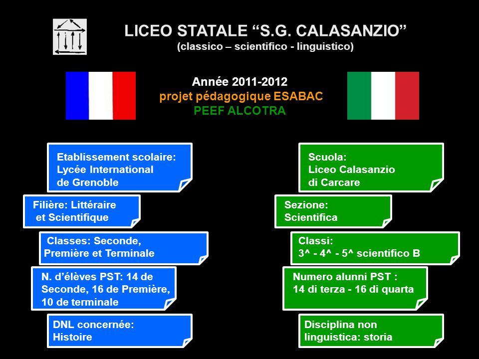 Classes: Seconde, Première et Terminale DNL concernée: Histoire LICEO STATALE S.G. CALASANZIO (classico – scientifico - linguistico) Année 2011-2012 p