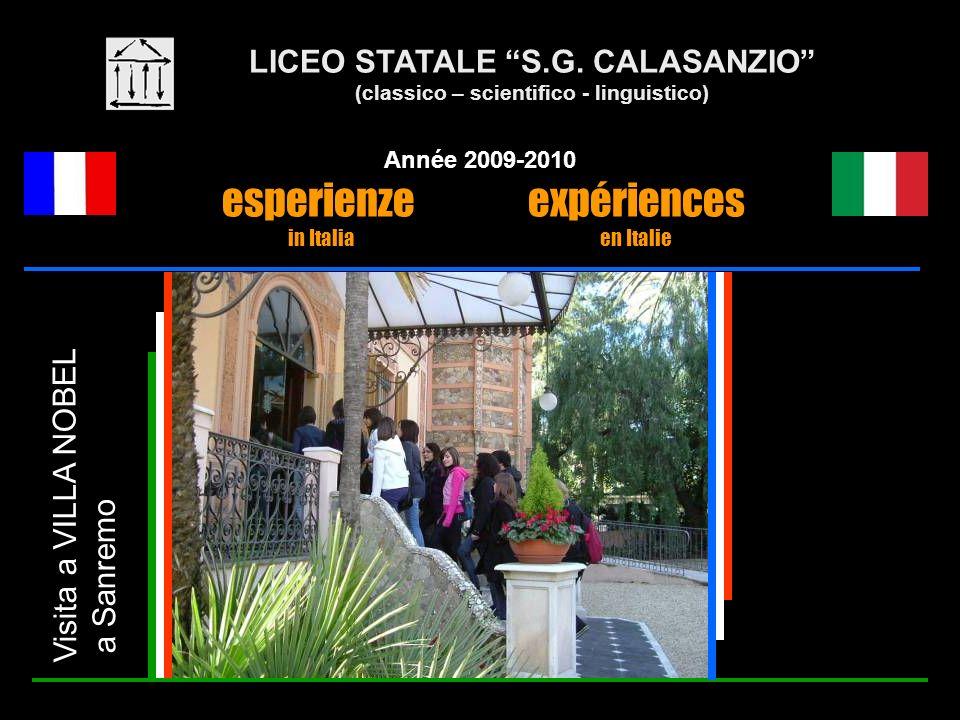 LICEO STATALE S.G. CALASANZIO (classico – scientifico - linguistico) Année 2009-2010 esperienze expériences in Italia en Italie Visita a VILLA NOBEL a