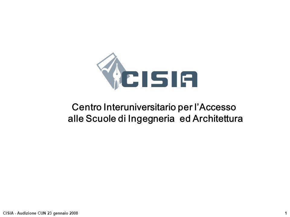 Centro Interuniversitario per lAccesso alle Scuole di Ingegneria ed Architettura CISIA - Audizione CUN 23 gennaio 20081