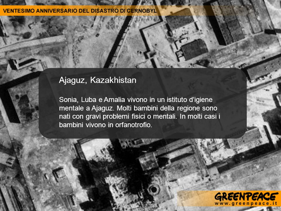 Ajaguz, Kazakhistan Sonia, Luba e Amalia vivono in un istituto digiene mentale a Ajaguz. Molti bambini della regione sono nati con gravi problemi fisi