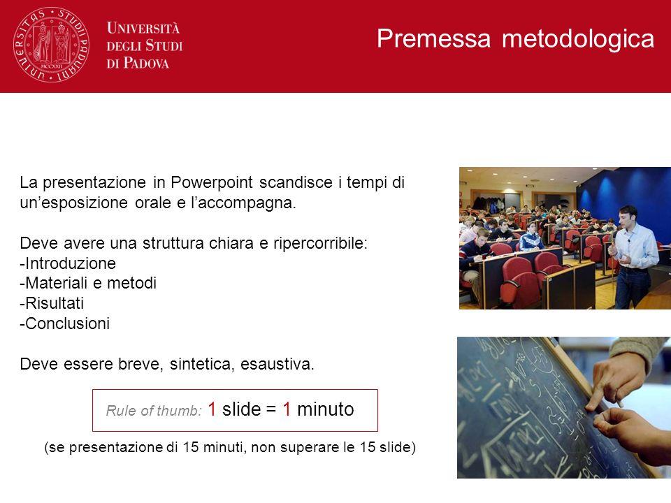 La presentazione in Powerpoint scandisce i tempi di unesposizione orale e laccompagna. Deve avere una struttura chiara e ripercorribile: -Introduzione