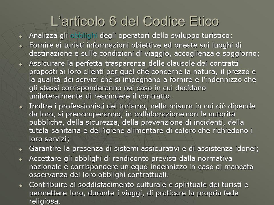 Larticolo 6 del Codice Etico Analizza gli obblighi degli operatori dello sviluppo turistico: Analizza gli obblighi degli operatori dello sviluppo turi