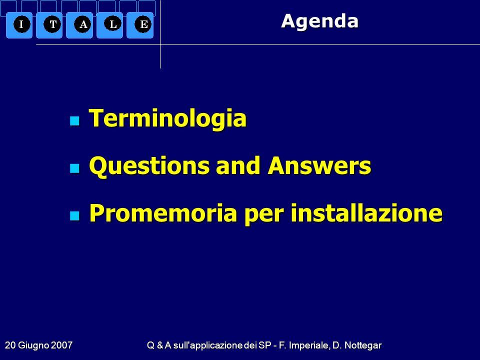 20 Giugno 2007Q & A sull'applicazione dei SP - F. Imperiale, D. Nottegar Terminologia Terminologia Questions and Answers Questions and Answers Promemo