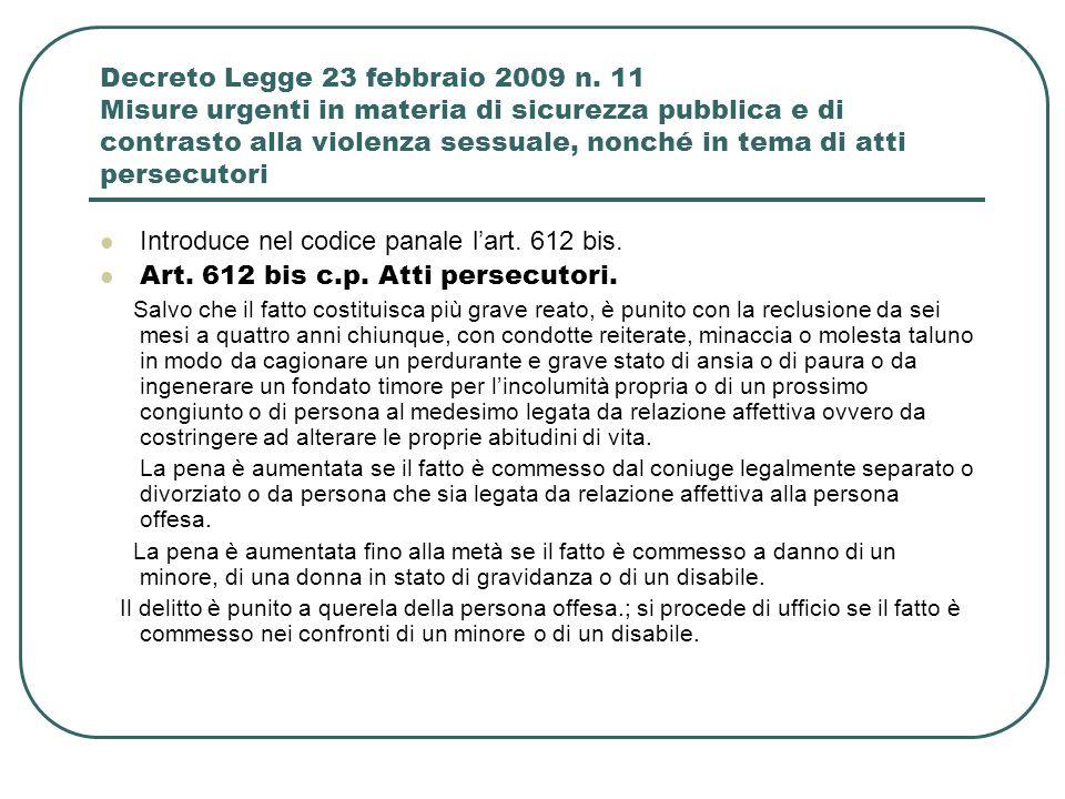 Decreto Legge 23 febbraio 2009 n. 11 Misure urgenti in materia di sicurezza pubblica e di contrasto alla violenza sessuale, nonché in tema di atti per