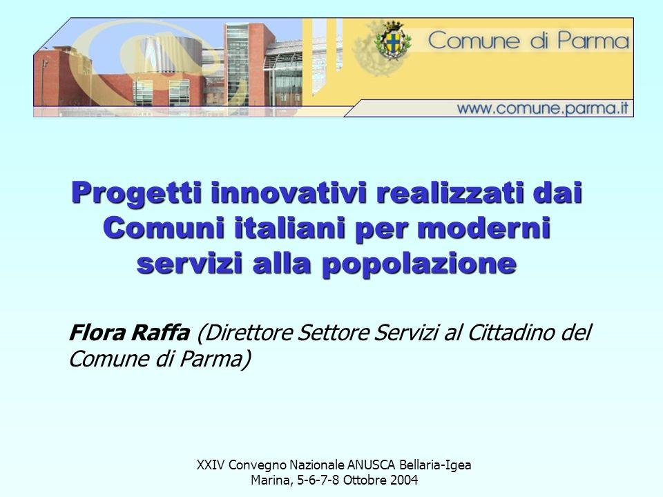 XXIV Convegno Nazionale ANUSCA Bellaria-Igea Marina, 5-6-7-8 Ottobre 2004 Progetti innovativi realizzati dai Comuni italiani per moderni servizi alla