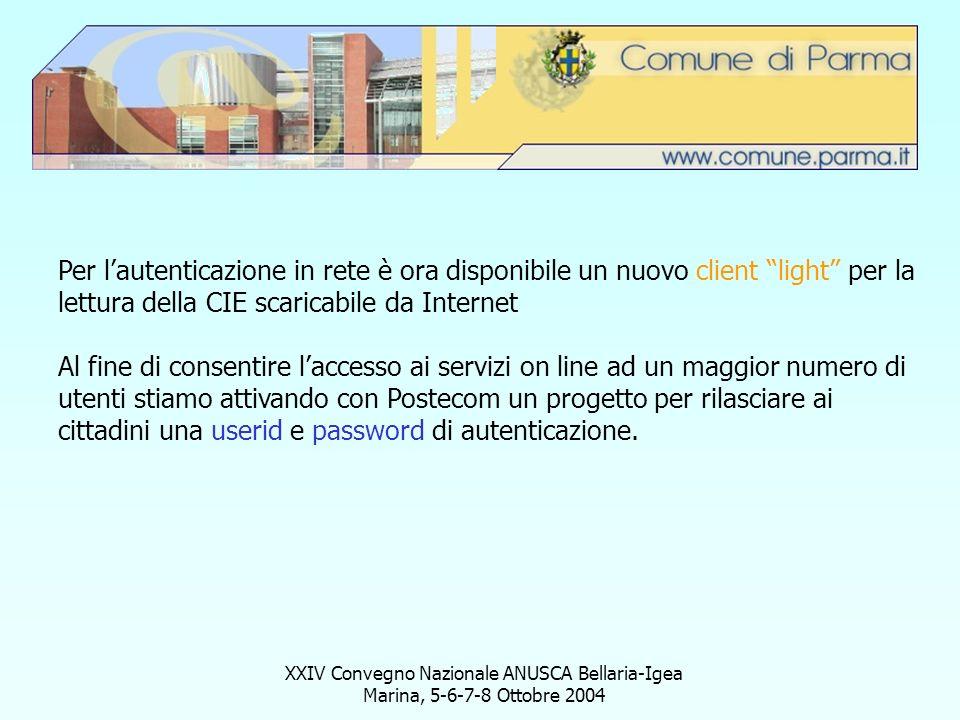 XXIV Convegno Nazionale ANUSCA Bellaria-Igea Marina, 5-6-7-8 Ottobre 2004 Per lautenticazione in rete è ora disponibile un nuovo client light per la l