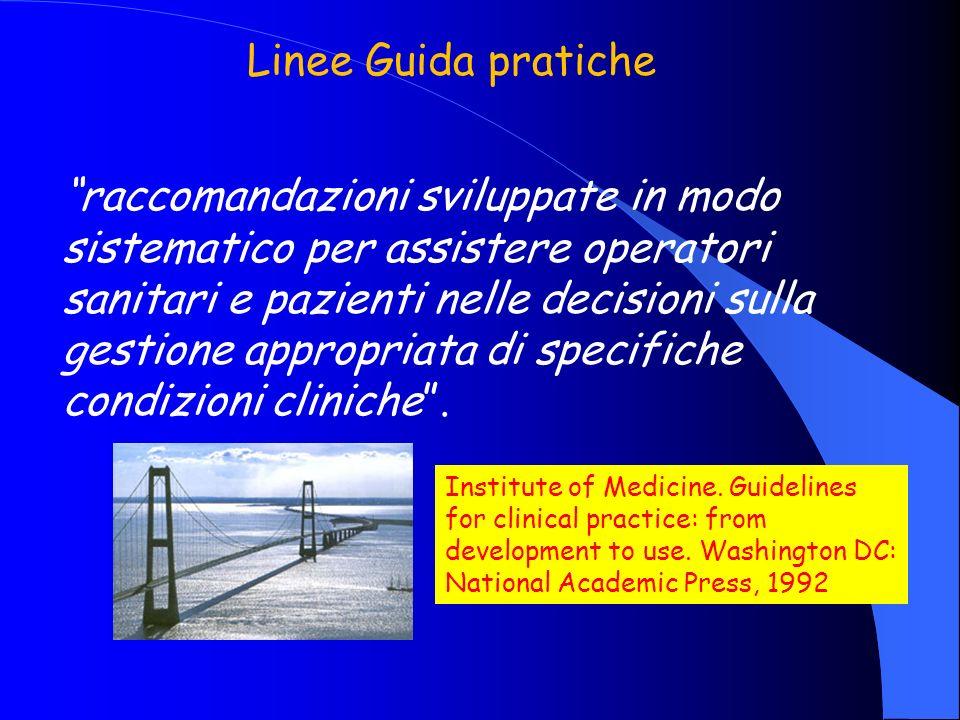Linee Guida pratiche raccomandazioni sviluppate in modo sistematico per assistere operatori sanitari e pazienti nelle decisioni sulla gestione appropr