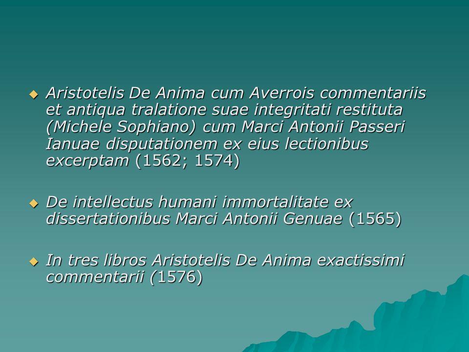 Aristotelis De Anima cum Averrois commentariis et antiqua tralatione suae integritati restituta (Michele Sophiano) cum Marci Antonii Passeri Ianuae di