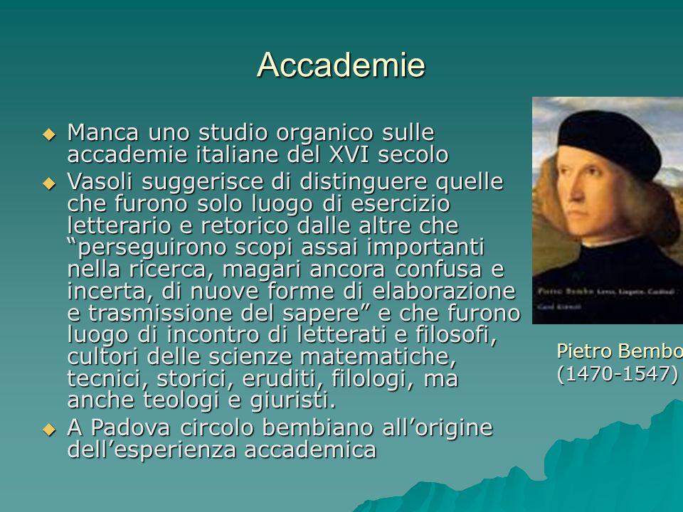 Accademie Manca uno studio organico sulle accademie italiane del XVI secolo Manca uno studio organico sulle accademie italiane del XVI secolo Vasoli s