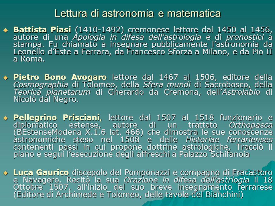 Lettura di astronomia e matematica Battista Piasi (1410-1492) cremonese lettore dal 1450 al 1456, autore di una Apologia in difesa dellastrologia e di