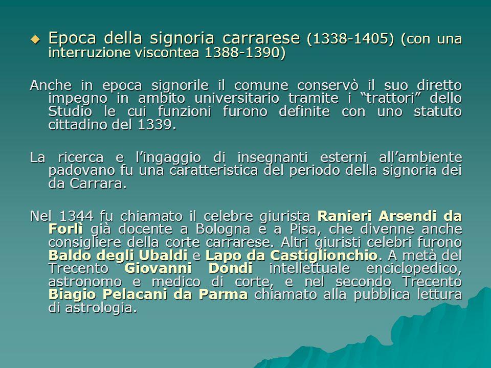 Epoca della signoria carrarese (1338-1405) (con una interruzione viscontea 1388-1390) Epoca della signoria carrarese (1338-1405) (con una interruzione