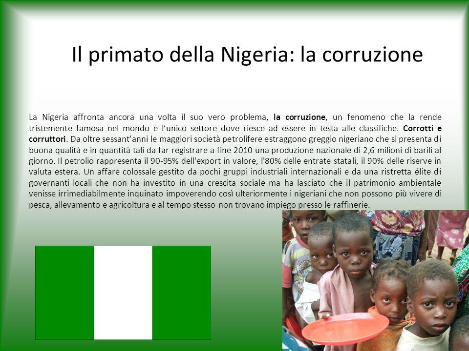 Il primato della Nigeria: la corruzione La Nigeria affronta ancora una volta il suo vero problema, la corruzione, un fenomeno che la rende tristemente