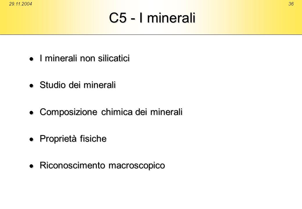 29.11.200436 C5 - I minerali I minerali non silicatici I minerali non silicatici Studio dei minerali Studio dei minerali Composizione chimica dei mine