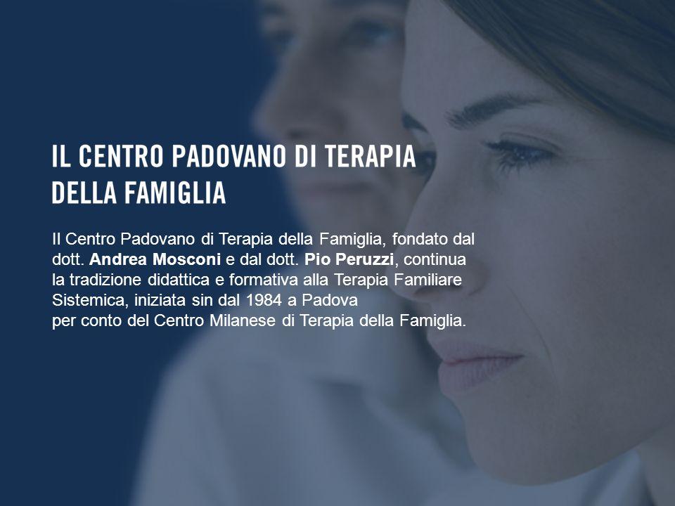 Il Centro Padovano di Terapia della Famiglia è responsabile dell organizzazione dei corsi di psicoterapia sistemico-relazionale nella sede di Padova (DM 24/10/1994 - G.U.