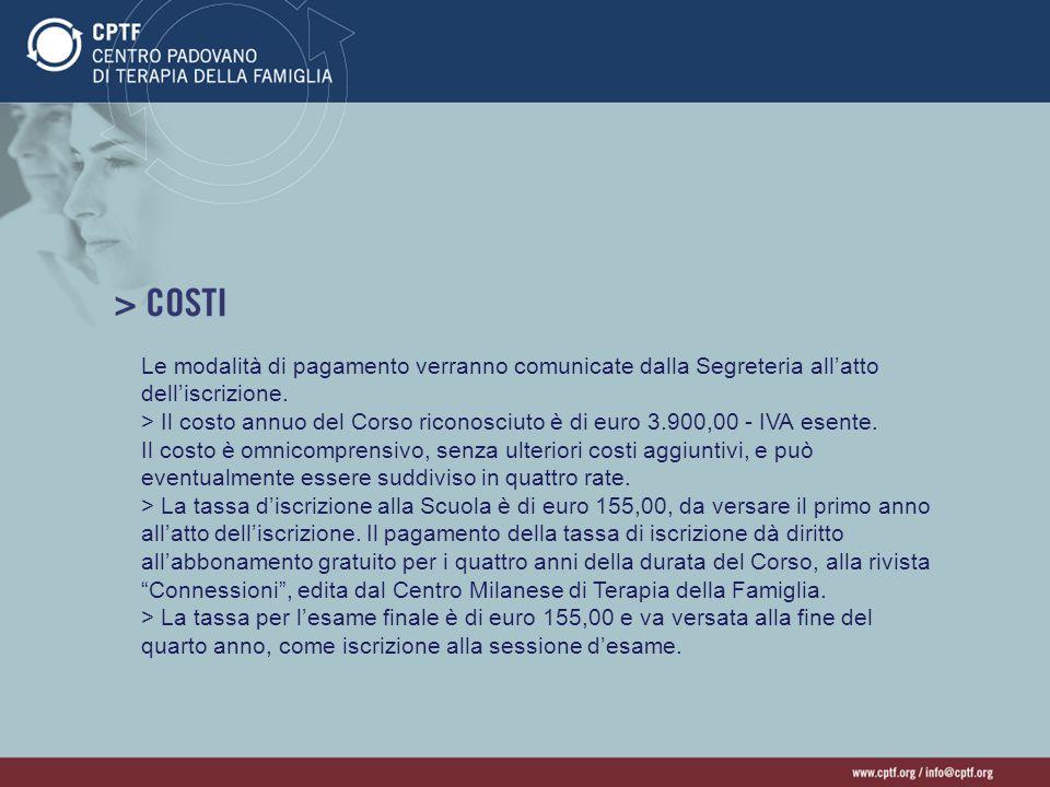 Le modalità di pagamento verranno comunicate dalla Segreteria allatto delliscrizione. > Il costo annuo del Corso riconosciuto è di euro 3.900,00 - IVA