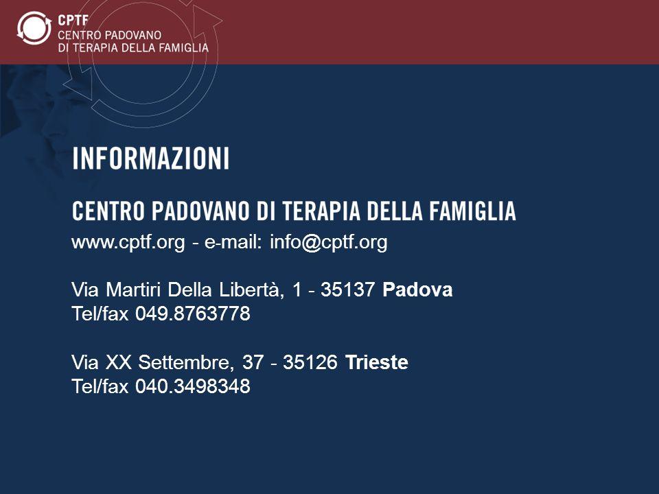 www.cptf.org - e - mail: info@cptf.org Via Martiri Della Libertà, 1 - 35137 Padova Tel/fax 049.8763778 Via XX Settembre, 37 - 35126 Trieste Tel/fax 04