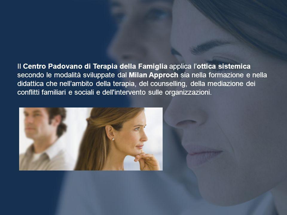 Il Centro Padovano di Terapia della Famiglia applica lottica sistemica secondo le modalità sviluppate dal Milan Approch sia nella formazione e nella d
