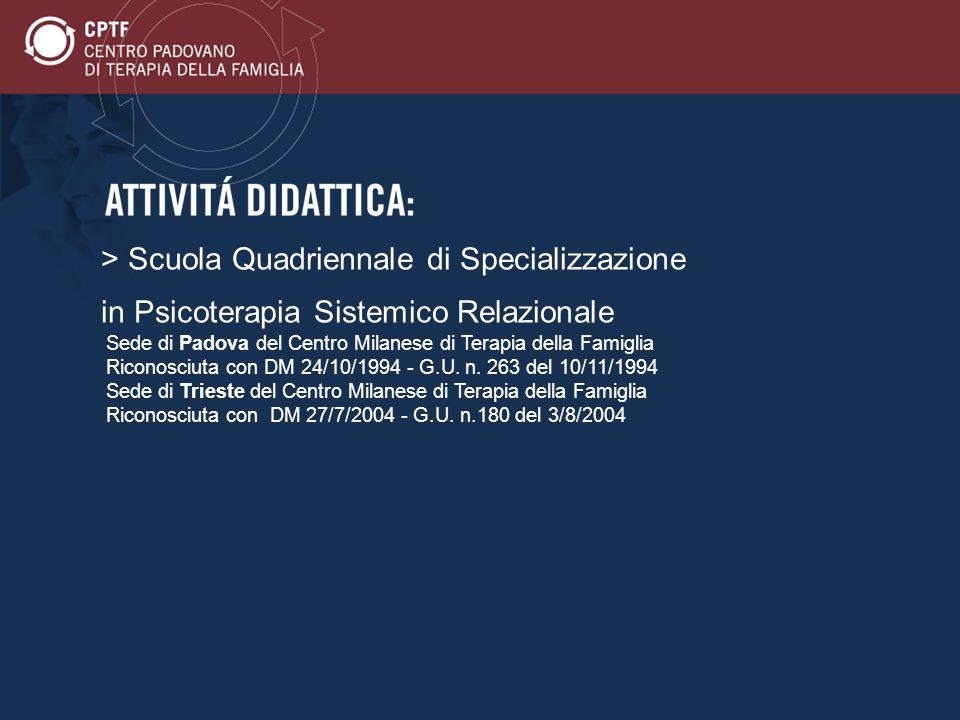> Scuola Quadriennale di Specializzazione in Psicoterapia Sistemico Relazionale Sede di Padova del Centro Milanese di Terapia della Famiglia Riconosci