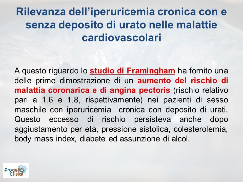 Rilevanza delliperuricemia cronica con e senza deposito di urato nelle malattie cardiovascolari A questo riguardo lo studio di Framingham ha fornito u