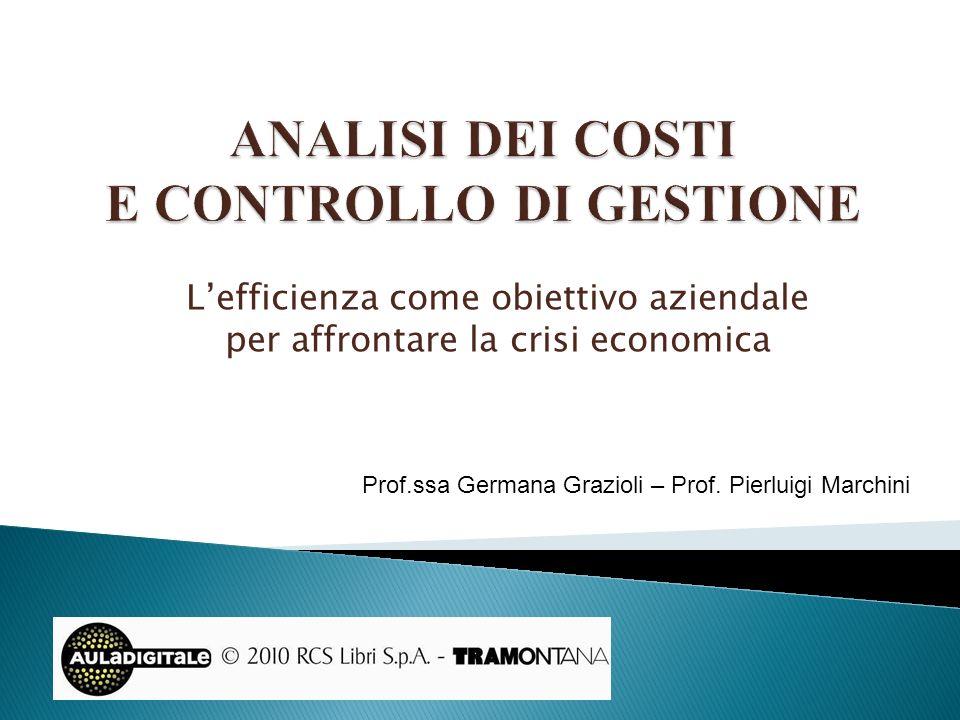 Lefficienza come obiettivo aziendale per affrontare la crisi economica Prof.ssa Germana Grazioli – Prof. Pierluigi Marchini