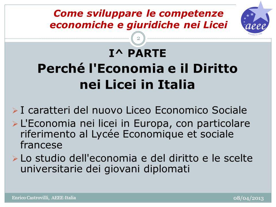 Come sviluppare le competenze economiche e giuridiche nei Licei I^ PARTE Perché l'Economia e il Diritto nei Licei in Italia I caratteri del nuovo Lice
